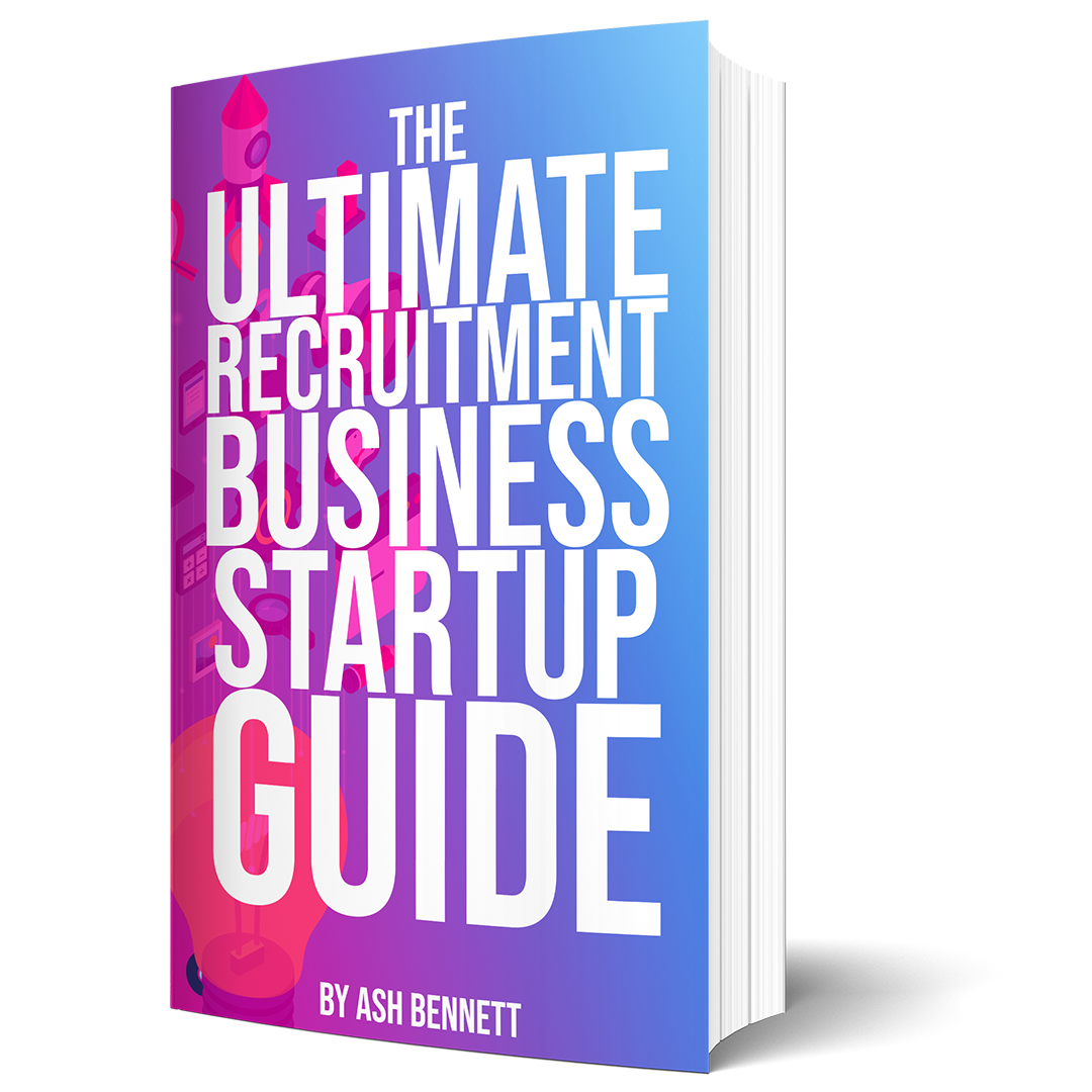 The Ultimate Recruitment Business Startup Guide